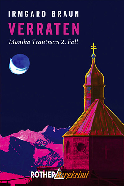 »Verraten – Monika Trautners 2. Fall« – Bergkrimi - Cover